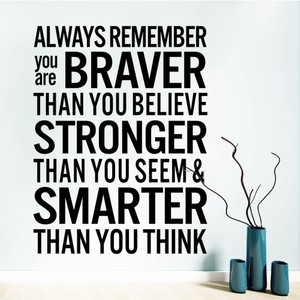 Always Remember You Are Braver Than You Believe Quote Wall Decal