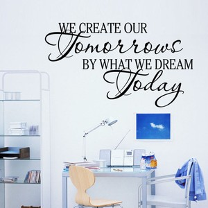 We Create Our Tomorrow By What We Dream Today Wall Decal